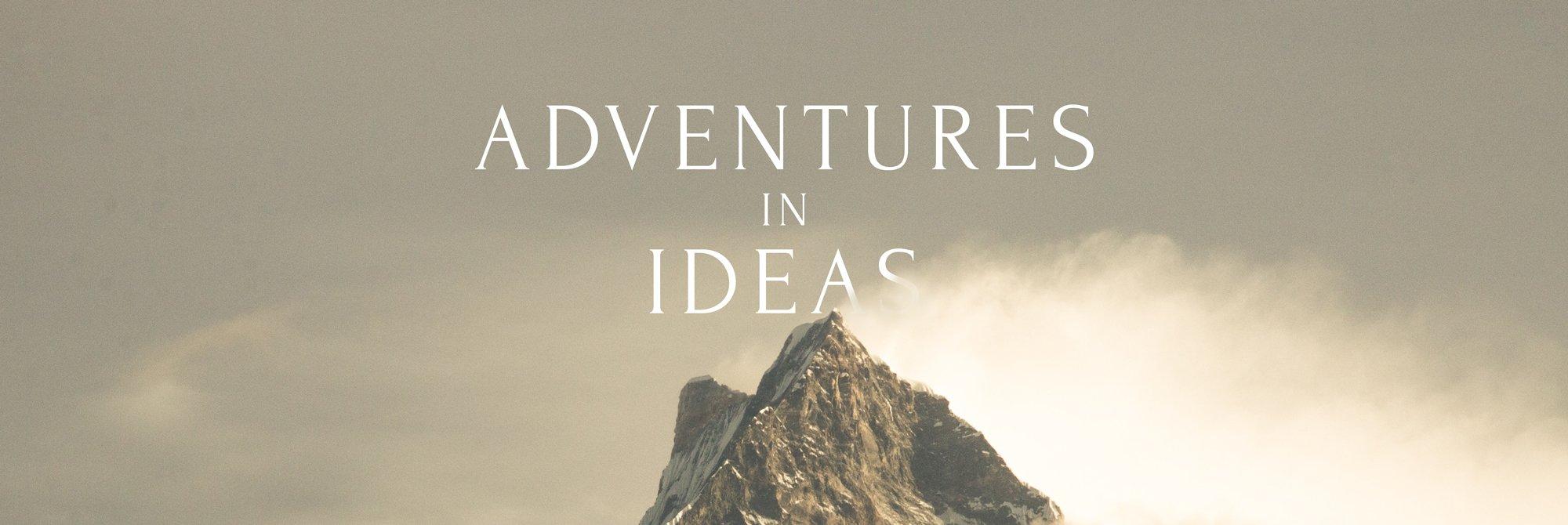 Adventures in Ideas